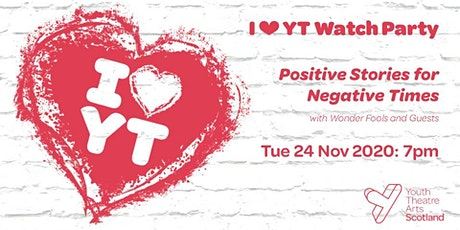 I ♥ YT Watch Party: Positive Stories for Negative Times tickets