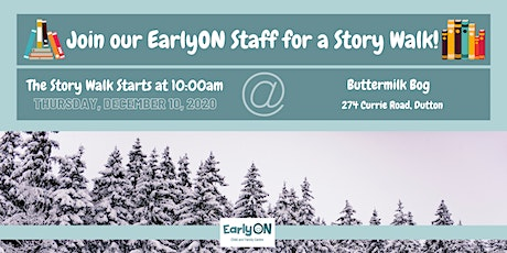 EarlyON Story Walk (December 10 - Buttermilk Bog, Dutton) tickets