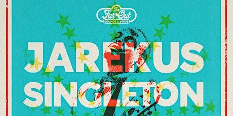 Jarekus Singleton at The Far Out Lounge tickets