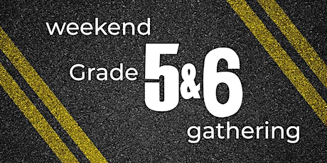 Weekend Grade 5/6 Gathering tickets
