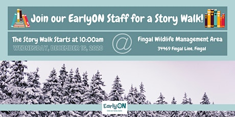 EarlyON Story Walk (December 16 - Fingal Wildlife Management Area ) tickets