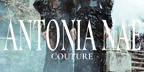 ANTONIA NAE COUTURE tickets