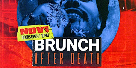 BRUNCH AFTER DEATH SUNDAYS BOTTOMLESS BRUNCH tickets
