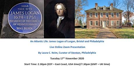 Online Talk:  An Atlantic Life: James Logan of Lurgan and Philadelphia tickets