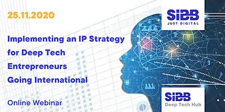 Implementing an IP Strategy for Deep Tech Entrepreneurs Going International tickets