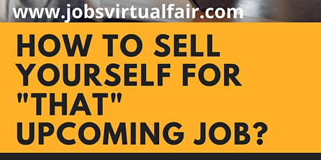 FREE WEBINAR: How to Sell Yourself for That Upcoming Job tickets