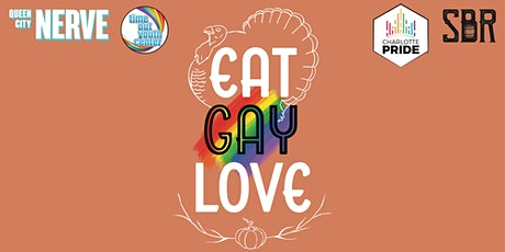 Eat, Gay, Love: Giving Thanks with Friends tickets