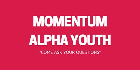 ALPHA YOUTH MOMENTUM - CHAMPION LIFE CENTRE GUELPH tickets