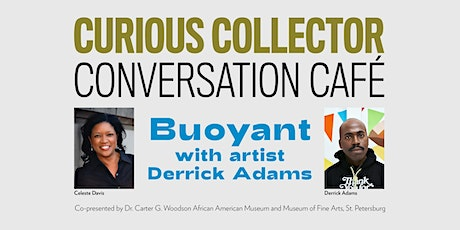 Curious Collector: Buoyant w/ Dr. Carter G. Woodson African American Museum tickets