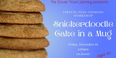 Virtual Teen Cooking Workshop: Holiday Snickerdoodle Cake in a Mug tickets