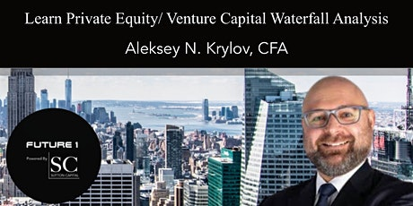 Learn Private Equity / VC Waterfall Analysis - Aleksey N. Krylov tickets