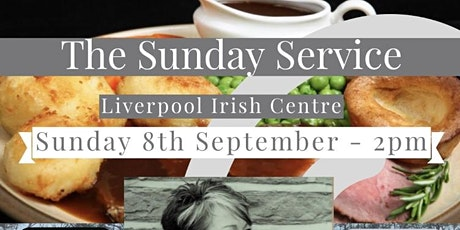 The Sunday Roast at Liverpool Irish Centre tickets