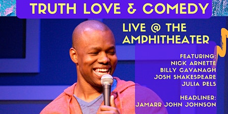 Truth, Love & Comedy - Live @ The Amphitheater of Silverlake tickets