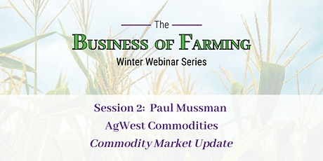 Business of Farming Session 2: Paul Mussman, Commodity Update tickets