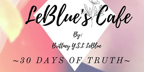 LeBlue's Cafe ~ 30 Days of Truth ~ Vibe Session tickets