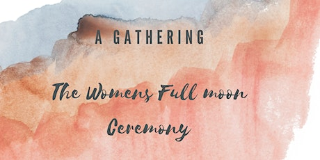 Womens Full moon Gathering billets
