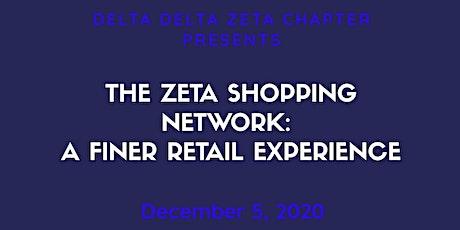 Zeta Shopping Network- Delta Delta Zeta's Holiday Shopping ExtravanganZa! tickets