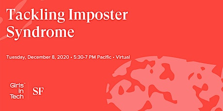 Girls in Tech SF Presents: Tackling Imposter Syndrome tickets