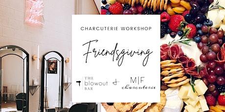 Friendsgiving Charcuterie Workshop tickets