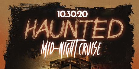 The Haunted Mid Night Cruise tickets