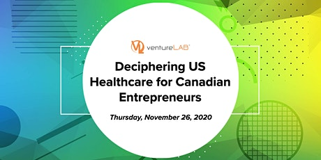 Deciphering US Healthcare for Canadian Entrepreneurs tickets