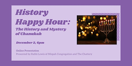 History Happy Hour: The History and Mystery of Chanukah - ONLINE CLASS tickets