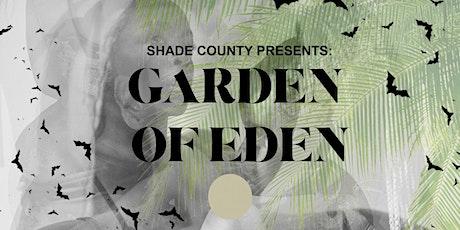 SHADE COUNTY PRESENTS: GARDEN OF EDEN ( A HALLOWEEN FUNCTION ) tickets