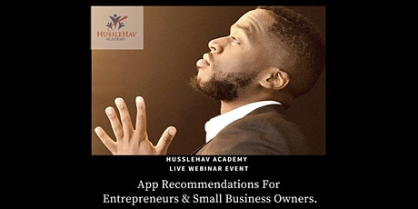 App Reccomendations For Entrepreneurs #HussleHavAcademy tickets