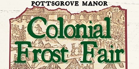 Frost Fair at Pottsgrove Manor, County of Montgomery tickets