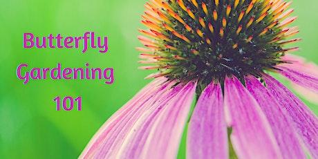 Butterfly Gardening 101 tickets
