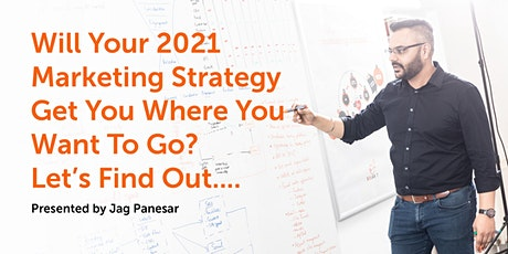 Will Your 2021 Marketing Strategy Get You Where You Want To Go? tickets