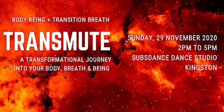 TRANSMUTE tickets