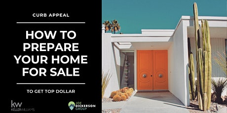 Curb Appeal: How To Prepare Your Home For Sale To Get Top Dollar tickets