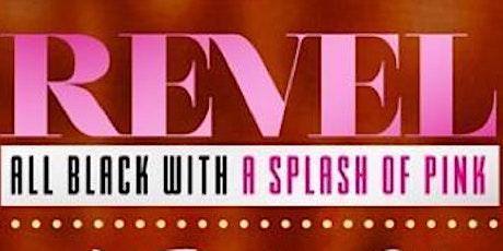 #REVEL  ALL BLACK WITH A SPLASH OF PINK   - ATL THANKSGIVING WKND tickets