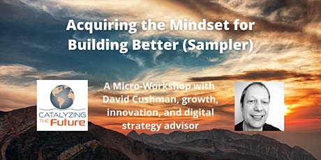Acquiring the Mindset for Building Better (Sampler) tickets