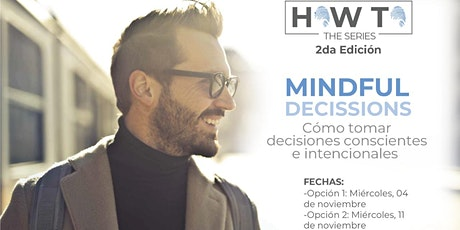 HOW TO: Mindful Decissions - Cómo tomar decisiones conscientes entradas
