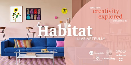 Habitat: Live Artfully | Benefiting Creativity Explored tickets