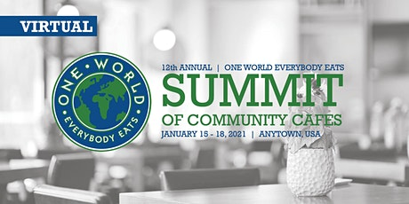 12th Annual One World Everybody Eats Summit of Community Cafes (VIRTUAL) tickets
