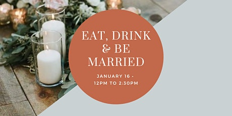 Eat, Drink &  Be Married Bridal Event 2021 tickets