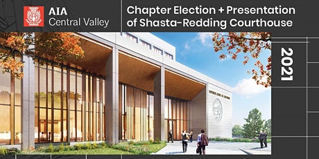 AIACV Chapter Election + Presentation of Shasta-Redding Courthouse tickets