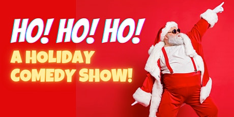 Ho! Ho! Ho! Stand-Up Comedy Show! tickets