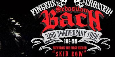 Sebastian Bach 32nd Anniversary Tour