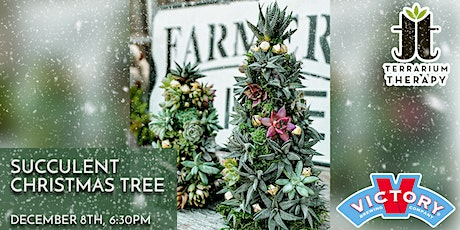 SOLD: In-Person  - Succulent Christmas Tree at Victory Brewing, Downingtown tickets