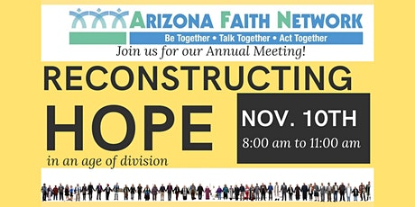 Reconstructing Hope: Arizona Faith Network's Annual tickets
