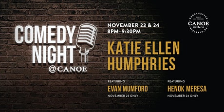 Comedy at Canoe with Katie Ellen Humphries - Tuesday November 24th tickets
