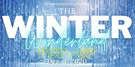 Bosspreneuhers presents: The Winter Wonderland Pop-Up Shop tickets