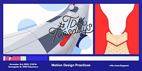 Motion Design Practices - #TDKtuesdays Copenhagen tickets