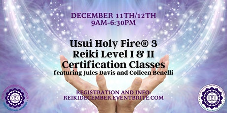 Usui Holy Fire®  3 Reiki Level 1 & 2 Certification tickets