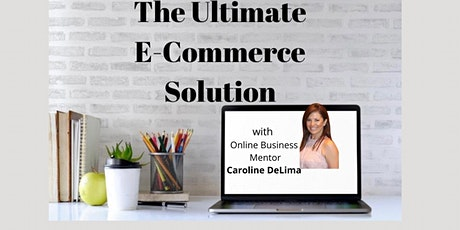 The Ultimate E-Commerce Solution tickets