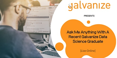 Ask Me Anything With A Recent Galvanize Data Science Graduate tickets